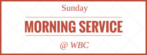 Sunday Morning Worship Service: 10:00 am